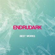 Endrudark Best Works