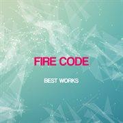 Fire Code Best Works