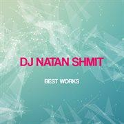 Dj Natan Shmit Best Works