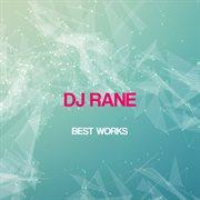 Dj Rane Best Works