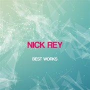 Nick Rey Best Works