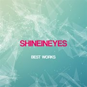 Shineineyes Best Works