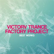 Victorv Trance Factory Project Best Works