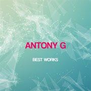 Antony G Best Works
