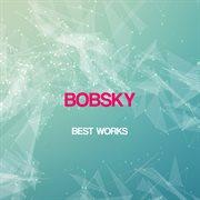 Bobsky Best Works