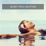 Secret Prog Weapons