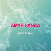 Amyr Sanaa Best Works