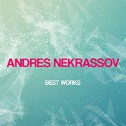 Andres Nekrassov Best Works