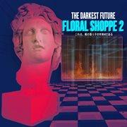 Floral Shoppe 2