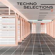 Techno Selections 2