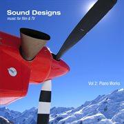 Sound Designs, Vol. 2: Piano Works