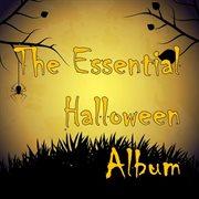 The Essential Halloween Album