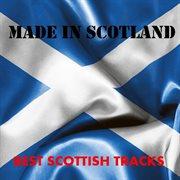 Made in Scotland: Best Scottish Tracks