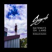 Gateways / Oh Lawd