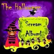 The Halloween Scream Album!