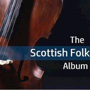 The Scottish Folk Album