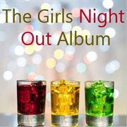 The Girls Night Out Album