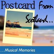 Postcard From Scotland: Musical Memories