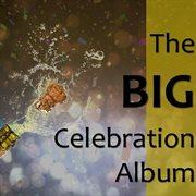 The Big Celebration Album