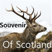 Souvenir of Scotland