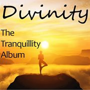 Divinity: the Tranquility Album