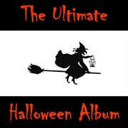 The Ultimate Halloween Album