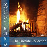 Scotland: the Fireside Collection, Vol. 1