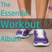 The Essential Workout Album