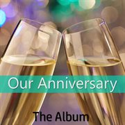 Our Anniversary: the Album