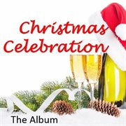 Christmas Celebration: the Album