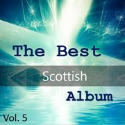 The Best Scottish Album, Vol. 5