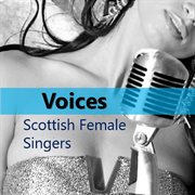 Voices: Scottish Female Singers