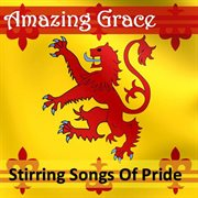 Amazing grace: stirring songs of pride cover image