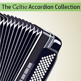 The Celtic Accordion Collection by The B & C Band