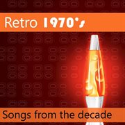 Retro 1970's: Songs From the Decade