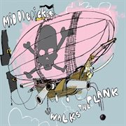 Middlepicker walks the plank cover image