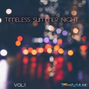 Timeless Summer Night, Vol. 1