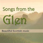Songs From Glen: Beautiful Scottish Music