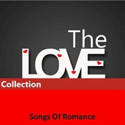 The Love Collection: Songs of Romance
