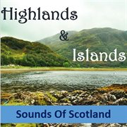 Highlands & islands: sounds of scotland cover image