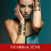 The Minimal Royal