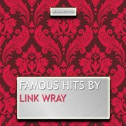 Famous Hits by Link Wray