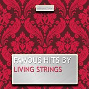 Famous Hits by Living Strings