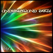 Underground Party, Vol. 1