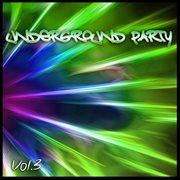 Underground Party, Vol. 3