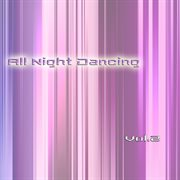All Night Dancing, Vol. 2