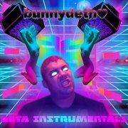 Bunnydeth?  Beta Instrumentals