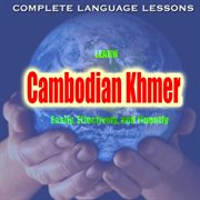Learn Cambodian Khmer Easily, Effectively, and Fluently