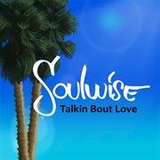 Talkin Bout Love