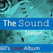 The Sound Station: 60's Love Album